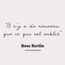 CITATION 💌 - « Il n'y a de nouveau que ce qui est oublié» Rose Bertin. Tous les mardis découvrez une citation de femme forte, une citation qui nous inspire, qui nous tire vers le haut, qui nous booste, qui nous fait sourire. - #mardicitation #welovesabrinaparis #femmeforte #rosebertin